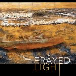 "Announcing ""Frayed Light"""
