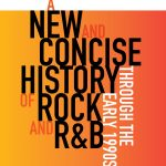 """Announcing """"New and Concise History of Rock and R&B"""""""