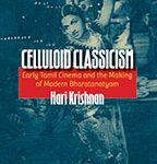 "Hari Krishnan's ""Celluloid Classicism"""
